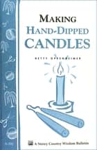 Making Hand-Dipped Candles ebook by Betty Oppenheimer