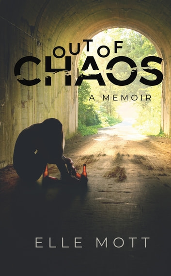 Out of Chaos ebook by Elle Mott
