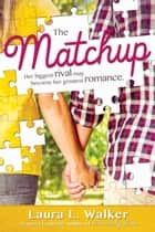 The Matchup ebook by Laura L. Walker