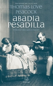 Abadía Pesadilla ebook by Thomas Love Peacock