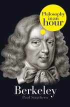 Berkeley: Philosophy in an Hour ebook by Paul Strathern