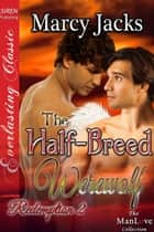 The Half-Breed Werewolf ebook by Marcy Jacks