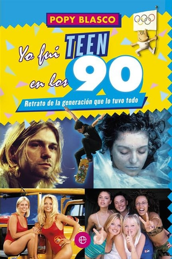 Yo fui teen en los 90 ebook by Popy Blasco