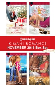 Harlequin Kimani Romance November 2016 Box Set - Unwrapping the Holidays\Bare Pleasures\A Sultry Love Song\Waiting for Summer ebook by Nana Malone, Lindsay Evans, Kianna Alexander,...