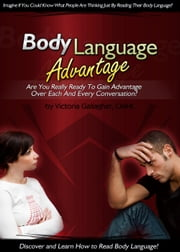 Body Language Advantage ebook by Victoria Gallagher
