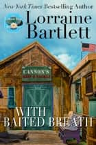 With Baited Breath ebook by Lorraine Bartlett