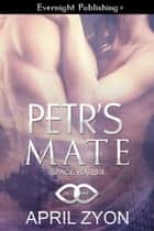 Petr's Mate ebook by April Zyon