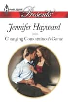 Changing Constantinou's Game eBook by Jennifer Hayward