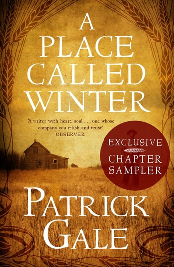 A PLACE CALLED WINTER: Exclusive Chapter Sampler ebook by Patrick Gale