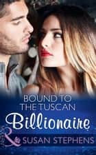 Bound To The Tuscan Billionaire (Mills & Boon Modern) (One Night With Consequences, Book 17) ekitaplar by Susan Stephens