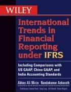Wiley International Trends in Financial Reporting under IFRS ebook by Abbas A. Mirza,Nandakumar Ankarath