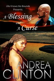 A Blessing and a Curse (Life Knows No Bounds) ebook by Andrea Clinton