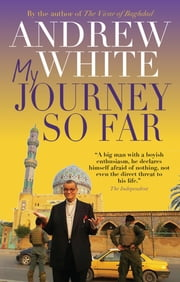 My Journey So Far ebook by Andrew White