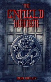 The Enfield Horror - The Enfield Horror, #1 ebook by Ron Ripley