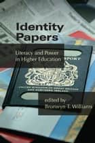Identity Papers ebook by Bronwyn T Williams