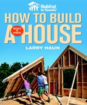 Habitat for Humanity How to Build a House ebook by Angela C. Johnson,Larry Haun