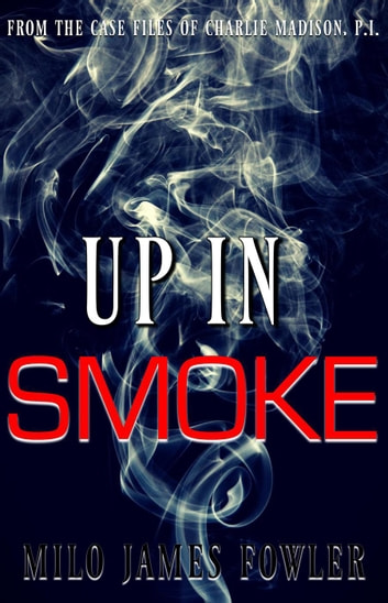 Up in Smoke ebook by Milo James Fowler