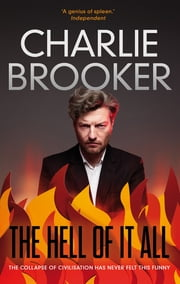 The Hell of it All ebook by Charlie Brooker