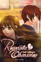 Romantic obsession T02 ebook by Saki Aikawa, Saki Aikawa