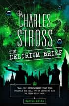 The Delirium Brief - A Laundry Files Novel ebook by Charles Stross