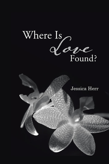 Where Is Love Found? ebook by Jessica Herr