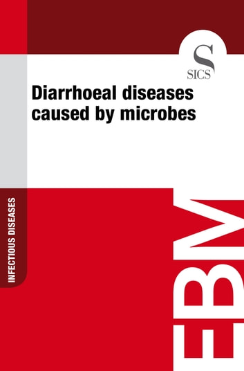 Diarrhoeal Diseases Caused by Microbes ebook by Sics Editore