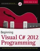 Beginning Visual C# 2012 Programming ebook by Karli Watson,Jacob Vibe Hammer,Morgan Skinner,Daniel Kemper,Christian Nagel,Jon D. Reid