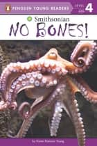 No Bones! ebook by Karen Romano Young