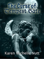 The Curse of Tempest Gate ebook by Karen Michelle Nutt