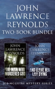 John Lawrence Reynolds 2-Book Bundle - Man Who Murdered God & And Leave Her Lay Dying ebook by John Lawrence Reynolds