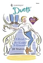 A Royal Mess: A Royal Mess / Her Knight To Remember (Mills & Boon Silhouette) ebook by Jill Shalvis