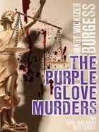 The Purple Glove Murders - Two Gail Brevard Mysteries eBook by Mary Wickizer Burgess