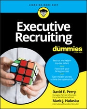 Executive Recruiting For Dummies ebook by David E. Perry, Mark J. Haluska