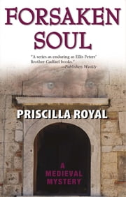 Forsaken Soul - A Medieval Mystery ebook by Priscilla Royal