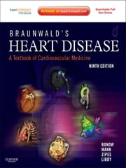 Braunwald's Heart Disease - A Textbook of Cardiovascular Medicine ebook by Robert O. Bonow,Douglas L. Mann,Douglas P. Zipes,Peter Libby