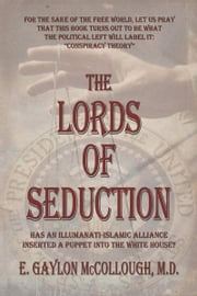 The Lords of Seduction ebook by Dr. E. Gaylon McCollough