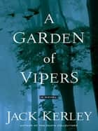 A Garden of Vipers ebook by Jack Kerley