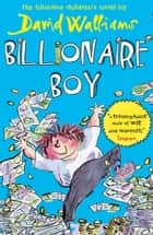 Billionaire Boy ebook by David Walliams, Tony Ross