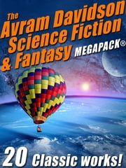 The Avram Davidson Science Fiction & Fantasy MEGAPACK® ebook by Avram Davidson