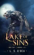 Lake of Sins Series Box Set Books 1-3 ebook by L. S. O'Dea