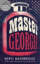 Master Georgie - Shortlisted for the Booker Prize, 1998 ebook by Beryl Bainbridge