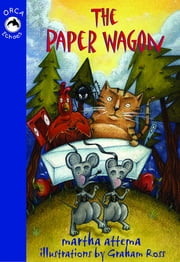 The Paper Wagon ebook by martha attema,Graham Ross