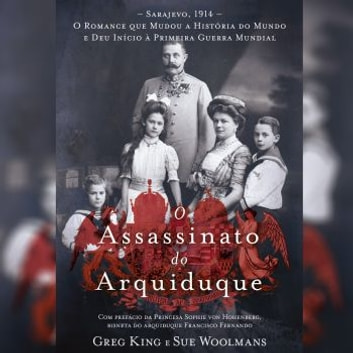 O Assassinato do Arquiduque audiobook by Greg King,Sue Woolmans