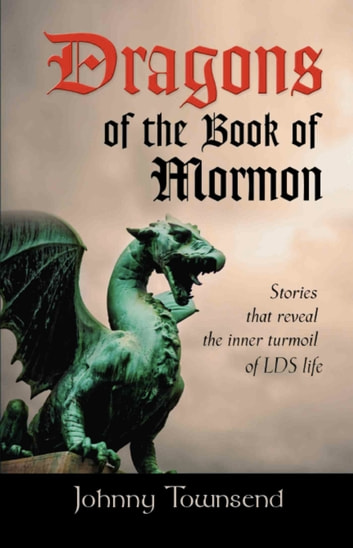 Dragons of the Book of Mormon ebook by Johnny Townsend