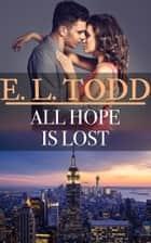All Hope Is Lost (Forever and Ever #44) ebook by E. L. Todd