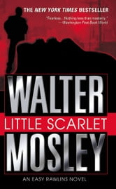 Little Scarlet - A Novel ebook by Walter Mosley