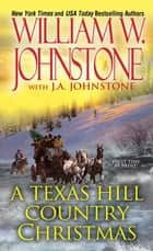 A Texas Hill Country Christmas ekitaplar by William W. Johnstone, J.A. Johnstone