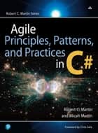 Agile Principles, Patterns, and Practices in C# ebook by Micah Martin, Robert Martin