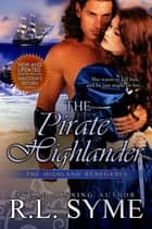 The Pirate Highlander ebook by R.L. Syme