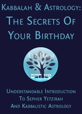 Kabbalah & Astrology: The Secrets Of Your Birthday ebook by Etz Haim